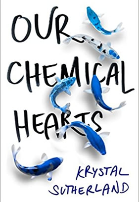 "Book cover for the YA novel ""Our Chemical Hearts"""
